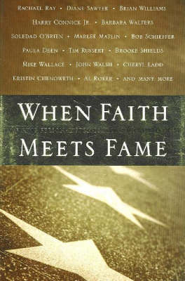 When Faith Meets Fame: Inspiring Personal Stories from the World of TV (Hardback)