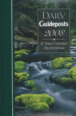 Daily Guideposts 2008: A Spirit-Lifting Devotional (Hardback)
