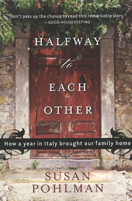 Halfway to Each Other: How a Year in Italy Brought Our Family Home (Paperback)