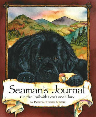 Seaman's Journal: On the Trail with Lewis and Clark (Hardback)