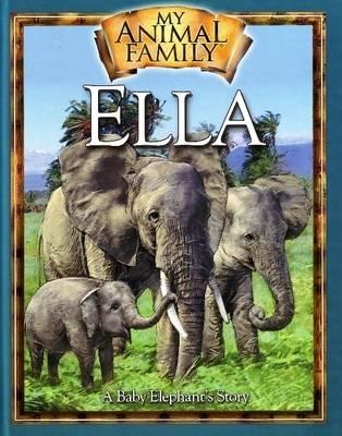 Ella the Baby Elephant: An Elephant Family Story
