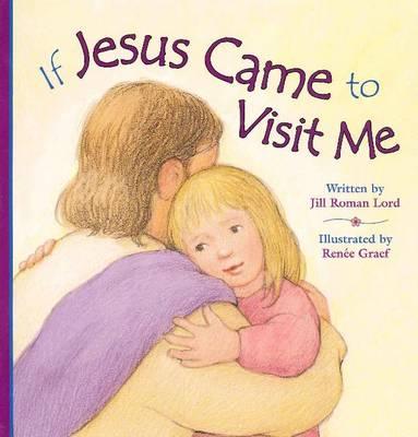 If Jesus Came to Visit Me (Hardback)