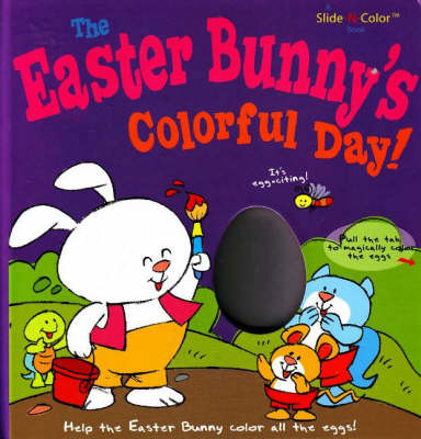 Easter Bunny's Colorful Day! (Board book)