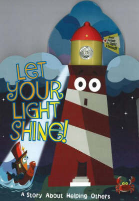 Let Your Light Shine!: A Story About Helping Others (Board book)