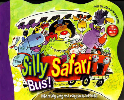 Silly Safari Bus! Song Book (Board book)