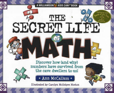 Secret Life of Math: Discover How (and Why) Numbers Have Survived from the Cave Dwellers to Us! (Hardback)