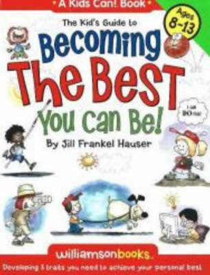 Kid's Guide to Becoming the Best You Can Be!: Developing 5 Traits You Need to Achieve Your Personal Best (Paperback)