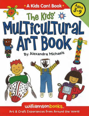 Kids' Multicultural Art Book: Art and Craft Experiences from Around the World (Paperback)