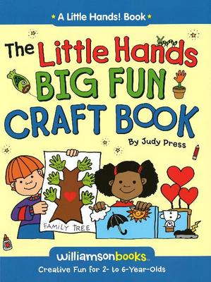 Little Hands Big Fun Craft Book: Creative Fun for 2 to 6 Years Olds (Paperback)