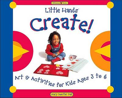 Little Hands Create: Art and Activities for Kids Ages 3 to 6 (Paperback)