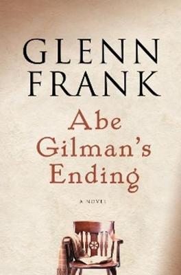 Abe Gilman's Ending: A Novel (Hardback)