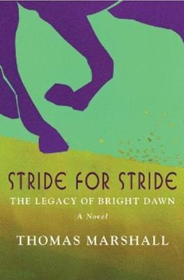 Stride for Stride: The Legacy of Bright Dawn (Hardback)