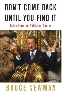 Don't Come Back Until You Find It: Tales from an Antiques Dealer (Hardback)