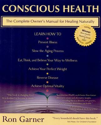 Conscious Health: Choosing Natural Solutions for Optimum Health and Lifelong Vitality (Paperback)