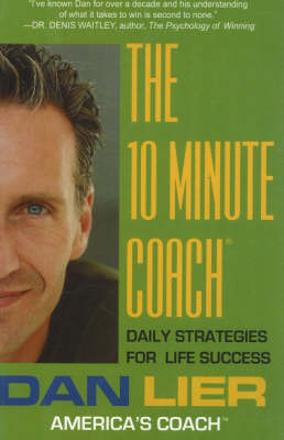10 Minute Coach: Daily Strategies for Life Success (Hardback)