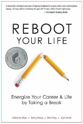 Reboot Your Life: Energize Your Career and Life by Taking a Break (Paperback)