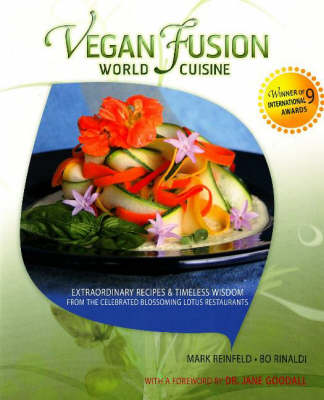 Vegan Fusion World Cuisine: Extraordinary Recipes and Timeless Wisdom from the Celebrated Blossoming Lotus Restaurants (Paperback)
