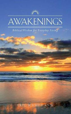 Awakenings: Biblical Wisdom for Everyday Living (Paperback)