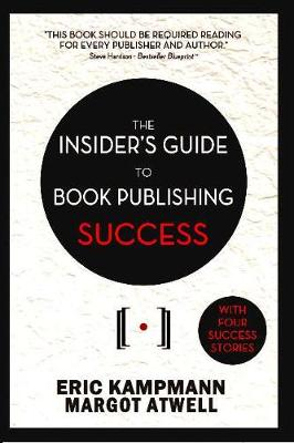 The Insider's Guide to Book Publishing Success (Paperback)