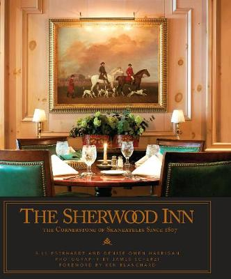 The Sherwood Inn: The Cornerstone of Skaneateles Since 1807 (Hardback)