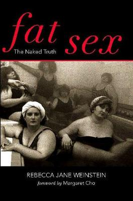 Fat Sex: The Naked Truth (Paperback)