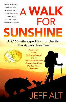 A Walk for Sunshine: A 2,160 Mile Expedition for Charity on the Appalachian Trail (Paperback)