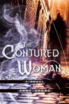The Conjured Woman: A Novel (Paperback)