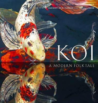 Koi: A Modern Folk Tale (Hardback)