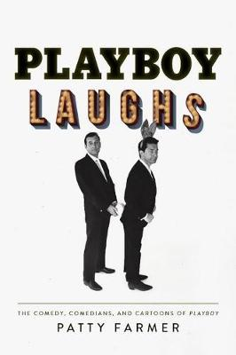 Playboy Laughs: The Comedy, Comedians, and Cartoons of Playboy (Hardback)
