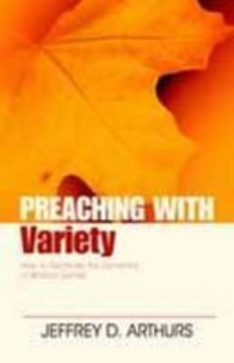 Preaching with Variety: How to Re-Create the Dynamics of Biblical Genres - Preaching With... (Paperback)