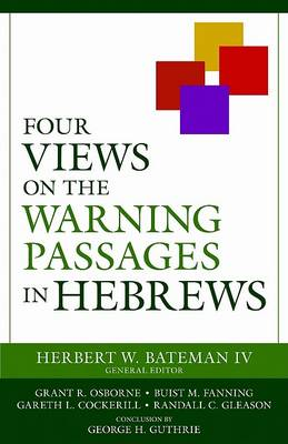 Four Views on the Warning Passages in Hebrews (Paperback)
