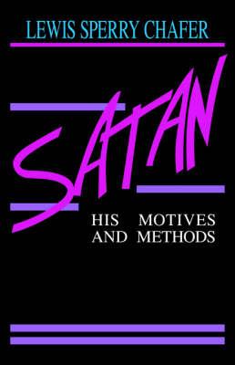 Satan: His Motives and Methods (Paperback)
