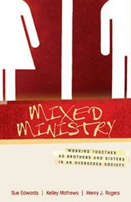 Mixed Ministry: Working Together as Brothers and Sisters in an Oversexed Society (Paperback)