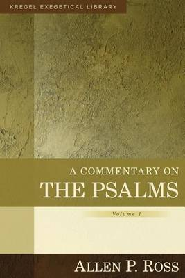 A Commentary on the Psalms: 1-41 - Kregel Exegetical Library (Hardback)