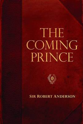 The Coming Prince - Sir Robert Anderson Library (Paperback)