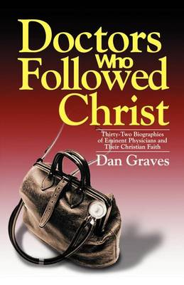 Doctors Who Followed Christ (Paperback)