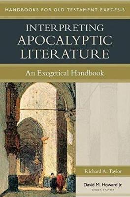 Interpreting Apocalyptic Literature: An Exegetical Handbook - Handbooks for Old Testament Exegesis (Paperback)