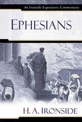 Ephesians - Ironside Expository Commentaries (Hardcover) (Hardback)
