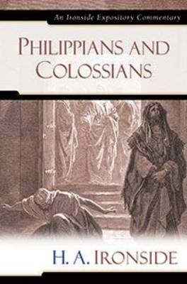 Philippians and Colossians - Ironside Expository Commentaries (Hardcover) (Hardback)