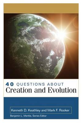 40 Questions About Creation and Evolution (Paperback)