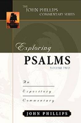 Exploring Psalms: An Expository Commentary - John Phillips Commentary (Hardback)