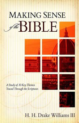 Making Sense of the Bible: A Study of 10 Key Themes Traced Through the Scriptures (Paperback)