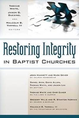 Restoring Integrity in Baptist Churches (Paperback)