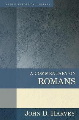 A Commentary on Romans - Kregel Exegetical Library (Hardback)