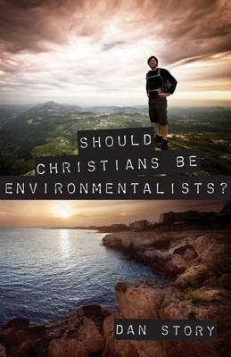 Should Christians Be Environmentalists? (Paperback)
