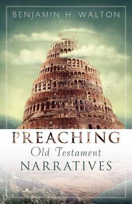 Preaching Old Testament Narratives - Preaching with Excellence (Paperback)