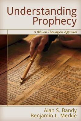 Understanding Prophecy: A Biblical-Theological Approach (Paperback)