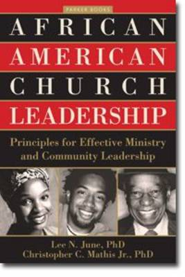 African American Church Leadership: Principles for Effective Ministry and Community Leadership - Parker Books (Paperback)