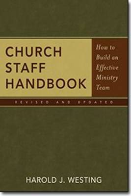 Church Staff Handbook: How to Build an Effective Ministry Team (Paperback)