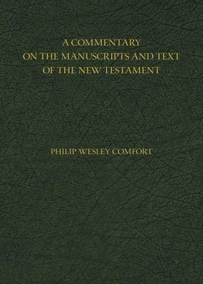 A Commentary on the Manuscripts and Text of the New Testament (Hardback)